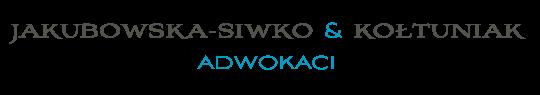 Kancelaria Adwokacka J. Jakubowska - Siwko, E. Kołtuniak  Adwokaci Spółka Partnerska